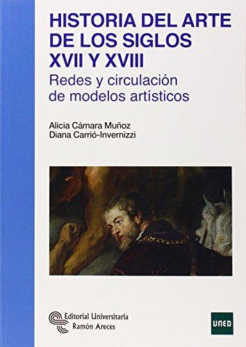 Historia del arte de los siglos XVII y XVIII: Redes y circulación de modelos artísticos (Manuales)