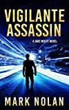 #9: Vigilante Assassin: An Action Thriller (Jake Wolfe Book 2)