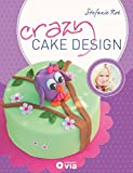 Crazy Cake Design: Ausgefallene Motivtorten by Crazy BackNoé