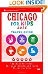 Chicago For Kids 2016: Places for Kid...