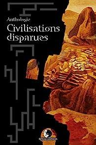 Civilisations disparues par Quentin Foureau