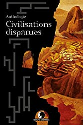 Anthologie Civilisations Disparues