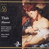 Massenet : Thaïs. Wolff, Esposito, Massard, Michel