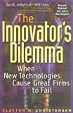 The Innovator's Dilemma - When New Technologies Cause Great Firms to Fail by Clayton M. Christensen (1997-05-01) - Harvard Business Review Press - 01/05/1997