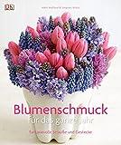 Blumenschmuck für das ganze Jahr: Fantasievolle Sträuße und Gestecke