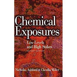 Chemical Exposures 2e: Low Levels and High Stakes (Chemistry) by Ashford (1998-01-08)