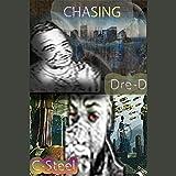 Chasing (feat. Dre-D) [Explicit]