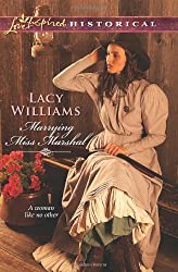 Marrying Miss Marshal (Love Inspired Historical) by Lacy Williams (2011-08-02)