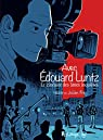 Avec Édouard Luntz: Le cinéaste des âmes inquiètes par Frey