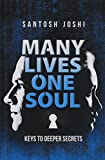 MANY LIVES ONE SOUL: KEYS TO DEEPER SECRETS