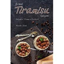 Great Tiramisu Recipes: Delightful Tiramisu Cookbook (English Edition)