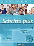 Schritte plus 5: Deutsch als Fremdsprache / Kursbuch + Arbeitsbuch mit Audio-CD zum Arbeitsbuch und interaktiven Übungen