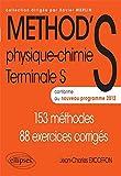 Méthod'S Physique-Chimie Terminale S Conforme au Programme 2012. 153 Méthodes 88 Exercices Corrigés
