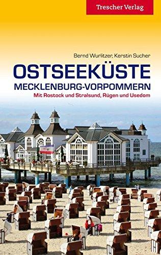 Ostseeküste Mecklenburg-Vorpommern: Mit Rostock und Stralsund, Rügen und Usedom (Trescher-Reihe Reisen)