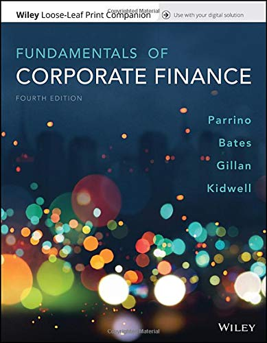 Fundamentals of Corporate Finance, Loose-Leaf Print Companion (Corporate Finance Parrino)
