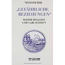 Gefährliche Beziehungen: Walter Benjamin und Carl Schmitt