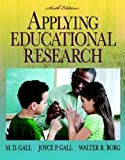 Applying Educational Research: How to Read, Do, and Use Research to Solve Problems of Practice (6th Edition) by Gall, Joyce P., Gall, M. D., Borg, Walter R. 6th (sixth) Edition [Paperback(2009)] by Pearson Bild