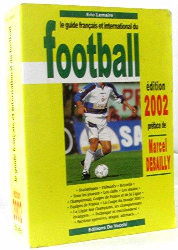 Le guide français et international du football. Edition 2002