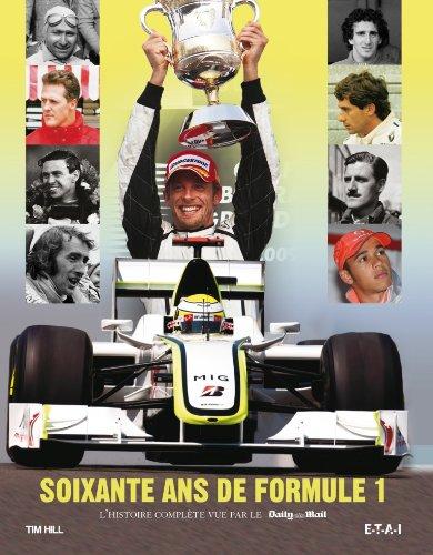 Soixante-ans de Formule 1 : L'histoire complète vue par le Daily Mail par Tim Hill