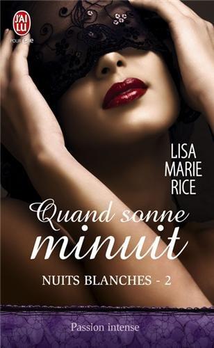 Nuits blanches, Tome 2 : Quand sonne minuit par Lisa Marie Rice