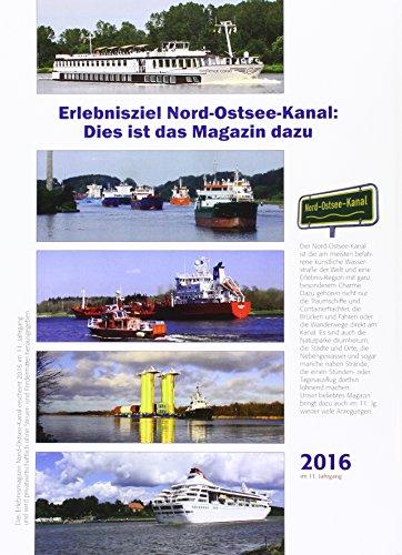Erlebnismagazin Nord-Ostsee-Kanal: Ausgabe 2016 im 11. Jahrgang: Alle Infos bei Amazon