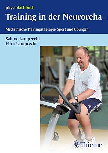 Training in der Neuroreha: Medizinische Trainingstherapie, Sport und Übungen