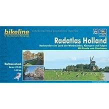 Holland, Radatlas: Radwandern im Land der Windmühlen, Klompen und Tulpen 1 : 75 000. Radtourenbuch; wetterfest/reißfest; GPS-Tracks Download