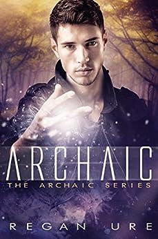 Archaic by [Ure, Regan]