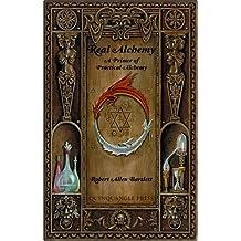 Real Alchemy: A Primer of Practical Alchemy by Robert Allen Bartlett (2006-09-18)