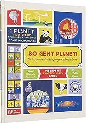 So geht Planet!: Wissenswertes für junge Erdbewohner