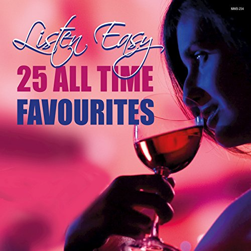 Listen Easy - 25 All Time Favo...