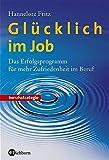Glücklich im Job - Hannelore Fritz