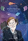Stephen Hawking. Il cosmo in testa