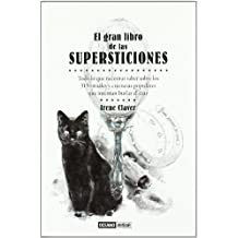 El gran libro de las supersticiones: Todo lo que querías saber sobre los 313 rituales y ciencias populares que intentan burlar el azar (Tiempo libre)