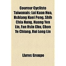 Coureur Cycliste Taiwanais: Lai Kuan Hua, Hshiang Kuei Peng, Shih Chia Hung, Huang Yen Lin, Fan Hsin Chu, Chon Te Chiang, Rui Long Lin