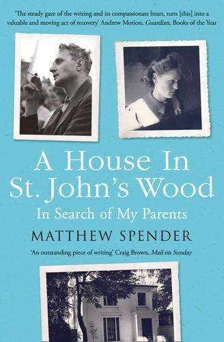 A House in St John's Wood by Matthew Spender (2016-06-02)