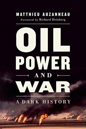 Oil, Power, and War: A Dark History por Matthieu Auzanneau