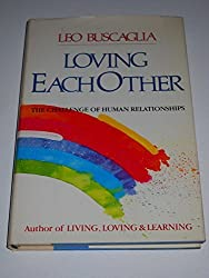 Loving Each Other by Leo F. Buscaglia (1984-08-01)