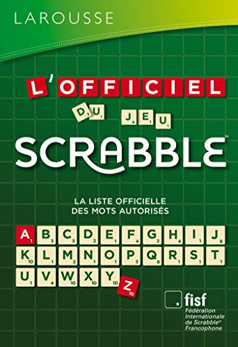 L'Officiel du jeu Scrabble par Fédération Internationale De Scrabble