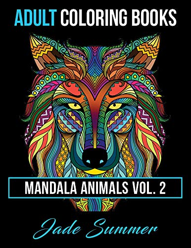 Adult Coloring Books: Animal Mandala Designs and Stress Relieving Patterns for Anger Release, Adult Relaxation, and Zen: Volume 2 (Mandala Animals) por Jade Summer