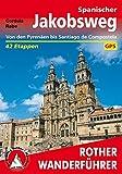 Spanischer Jakobsweg: Von den Pyrenäen bis Santiago de Compostela. 42 Etappen. Mit GPS-Tracks (Rother Wanderführer) - Cordula Rabe