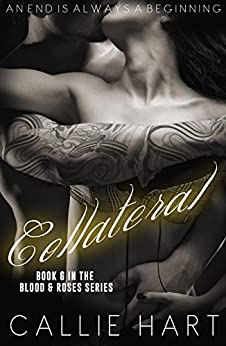 Collateral (Blood & Roses series Book 6) by [Hart, Callie]