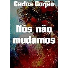 Nós não mudamos (Portuguese Edition)