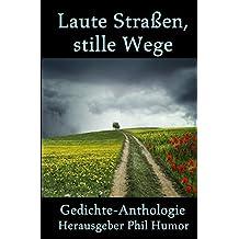 Laute Straßen, stille Wege: Gedichte von BookRix-Autoren