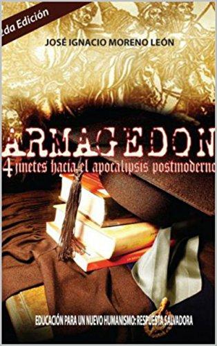 Armagedon. 4 jinetes hacia el apocalipsis postmoderno por José Ignacio Moreno León