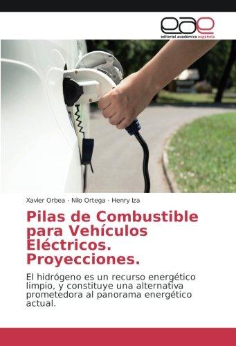 Pilas de Combustible para Vehículos Eléctricos Proyecciones: El hidrógeno es un recurso...