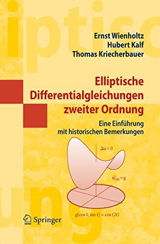 Elliptische Differentialgleichungen zweiter Ordnung: Eine Einführung mit historischen Bemerkungen (Masterclass)