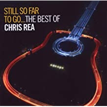 Still So Far to Go - the Best of Chris Rea