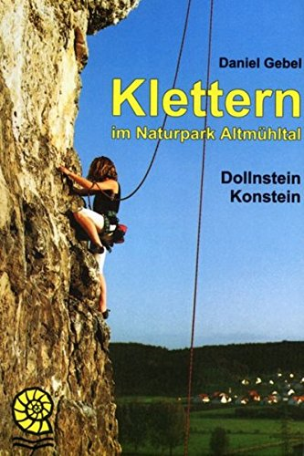 Klettern im Naturpark Altmühltal: Dollnstein, Konstein (Gelbe Taschenbuch-Führer)