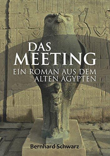 Das Meeting: Roman aus dem alten Ägypten